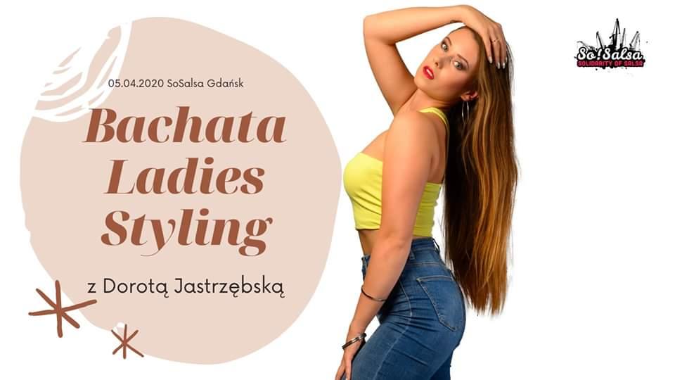 Bachata Ladies Styling - warsztaty z Dorotą Jastrzębską