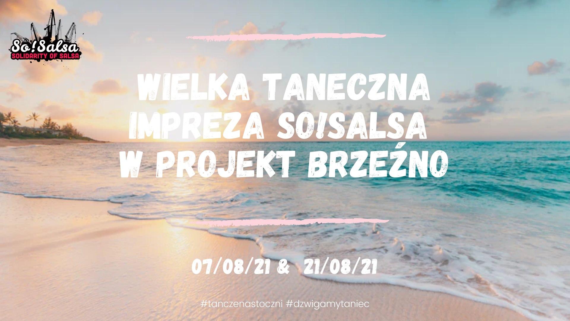 Wielka taneczna impreza by So!Salsa w Projekt Brzeźno!