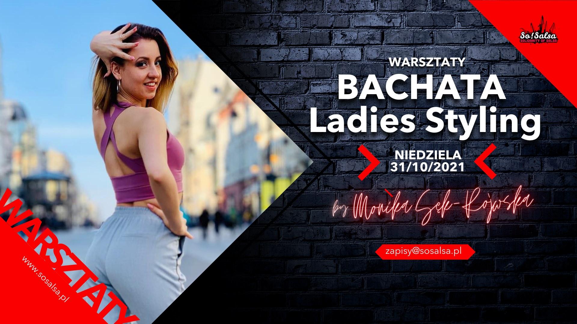Bachata Ladies Styling z Moniką Sęk - Rojewską